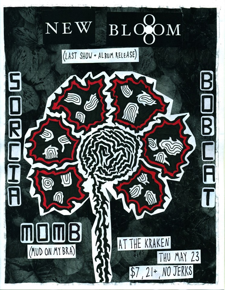 New Blooms final show and album release poster with sorcia, Bobcat, and Mud on My Bra at the Kraken Bar & Lounge
